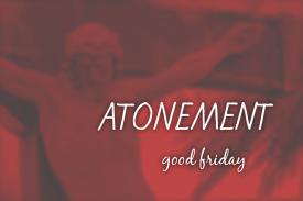 Atonement - good friday