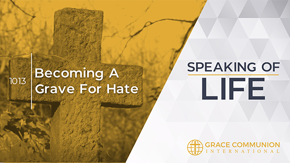 1013 | Becoming a Grave for Hate