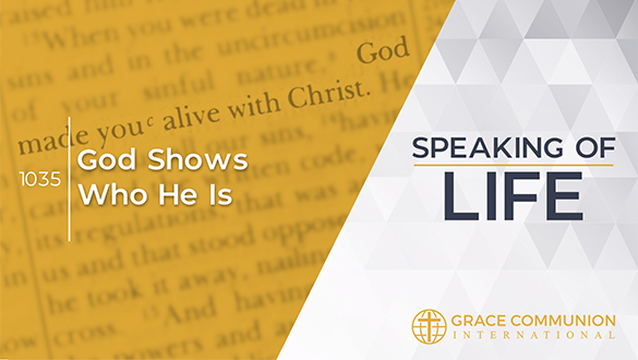 Speaking Of Life 1035 | God Shows Who He Is