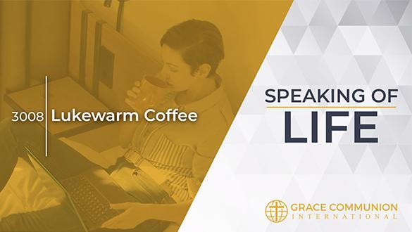 Speaking Of Life 3008 | Lukewarm...