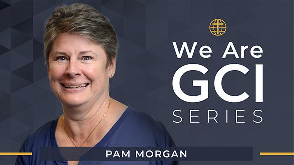 We Are GCI Series | Leadership Profile | Pam Morgan